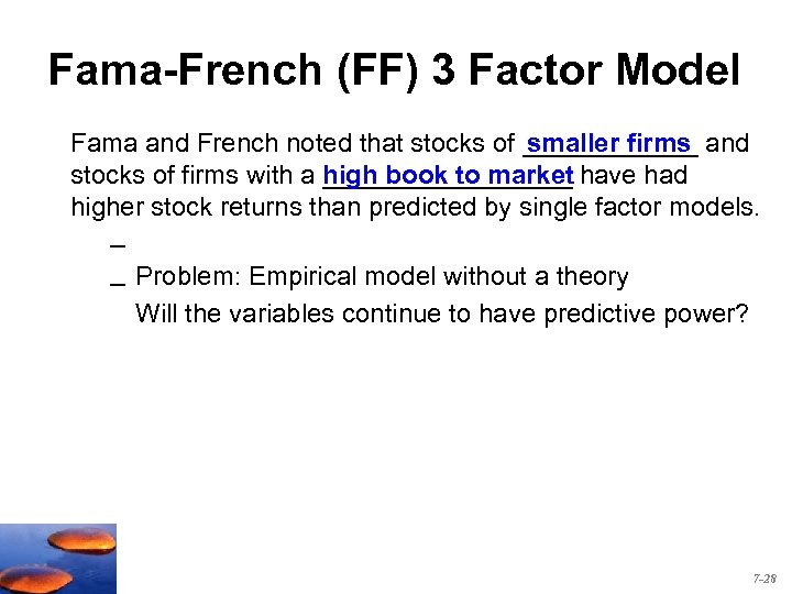 Fama-French (FF) 3 Factor Model Fama and French noted that stocks of ______ and