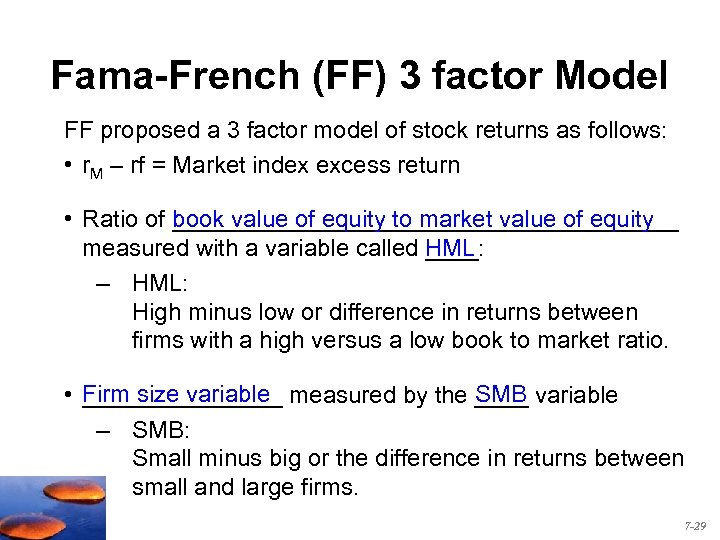Fama-French (FF) 3 factor Model FF proposed a 3 factor model of stock returns