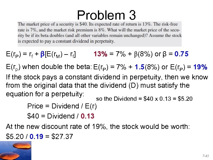Problem 3 E(r. P) = rf + b[E(r. M) – rf] 13% = 7%