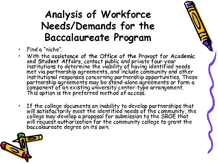 "Analysis of Workforce Needs/Demands for the Baccalaureate Program • • Find a ""niche"". With"