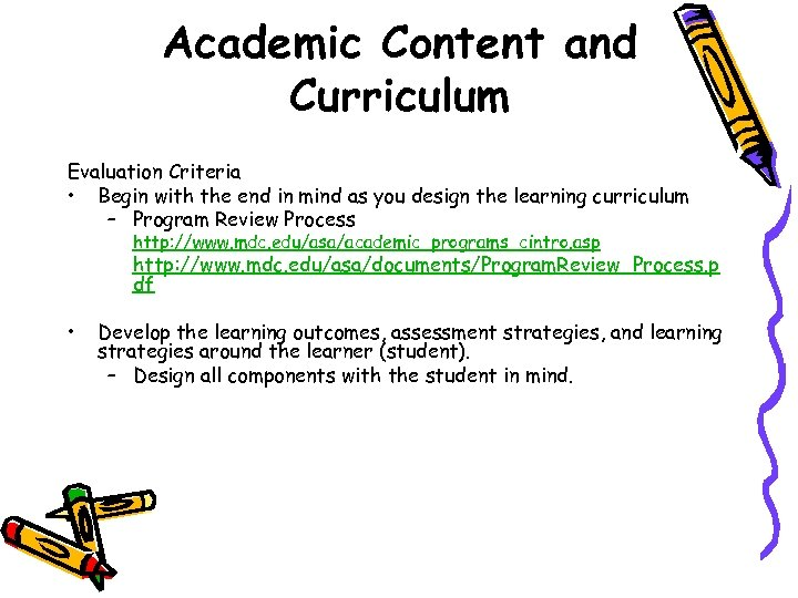 Academic Content and Curriculum Evaluation Criteria • Begin with the end in mind as