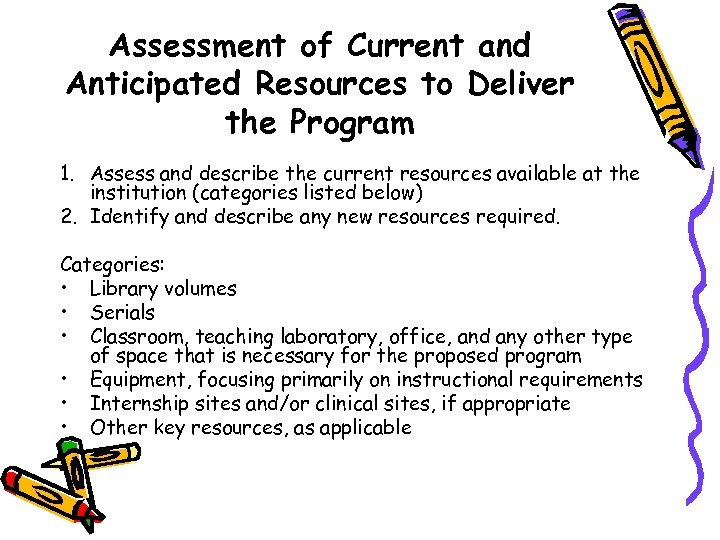 Assessment of Current and Anticipated Resources to Deliver the Program 1. Assess and describe