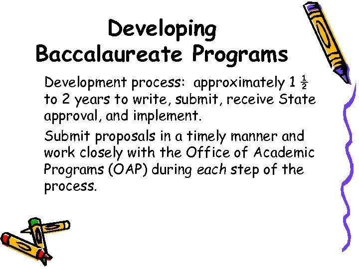 Developing Baccalaureate Programs Development process: approximately 1 ½ to 2 years to write, submit,