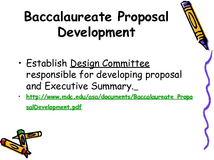 Baccalaureate Proposal Development • Establish Design Committee responsible for developing proposal and Executive Summary.