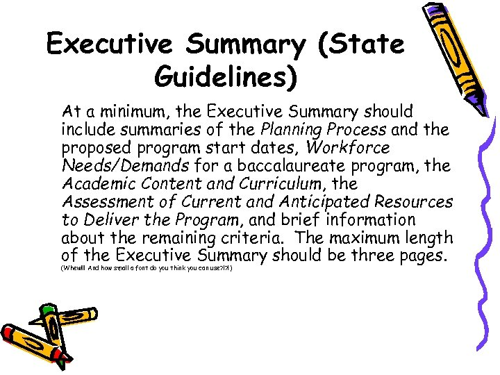 Executive Summary (State Guidelines) At a minimum, the Executive Summary should include summaries of