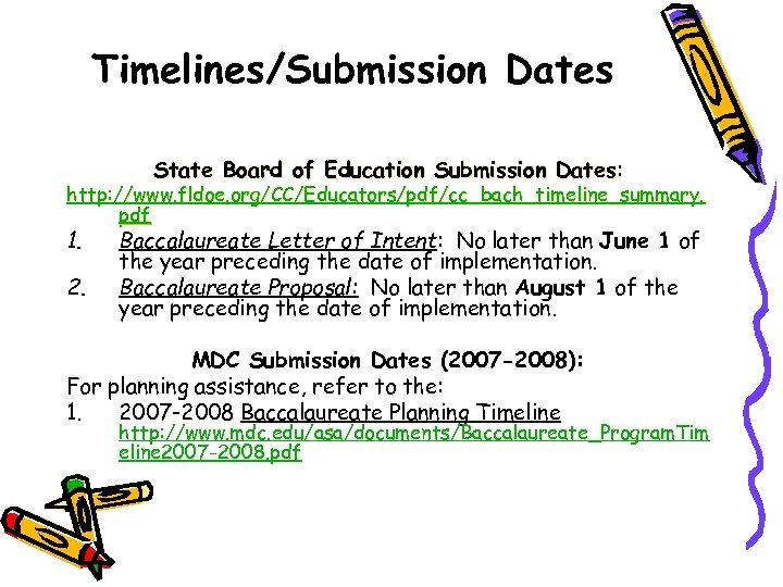 Timelines/Submission Dates State Board of Education Submission Dates: http: //www. fldoe. org/CC/Educators/pdf/cc_bach_timeline_summary. pdf 1.