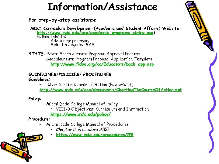 Information/Assistance For step-by-step assistance: MDC: Curriculum Development (Academic and Student Affairs) Website: http: //www.