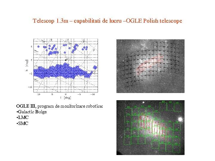 Telescop 1. 3 m – capabilitati de lucru –OGLE Polish telescope OGLE III, program