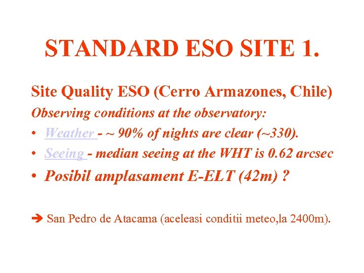 STANDARD ESO SITE 1. Site Quality ESO (Cerro Armazones, Chile) Observing conditions at the