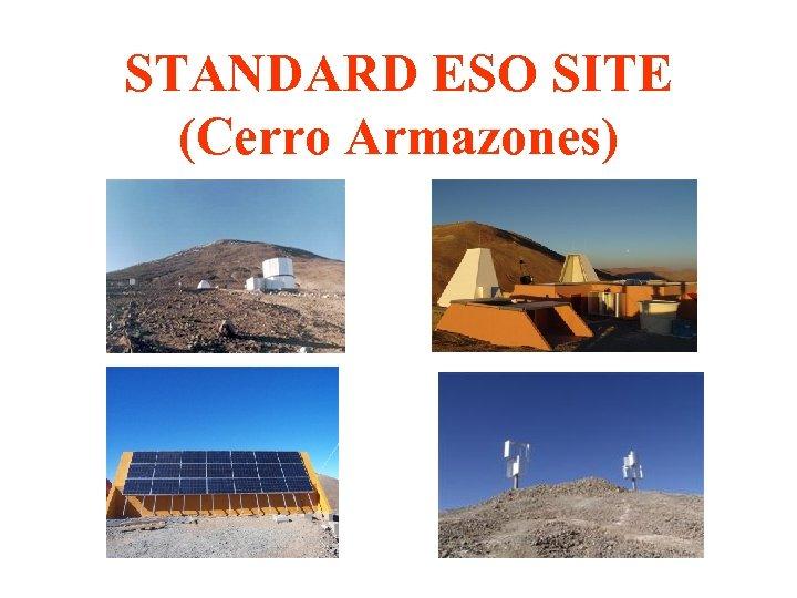 STANDARD ESO SITE (Cerro Armazones)