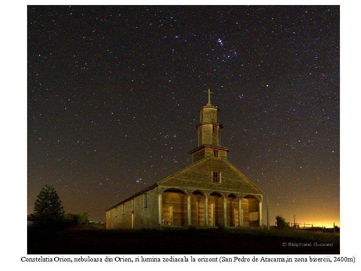 Constelatia Orion, nebuloasa din Orion, si lumina zodiacala la orizont (San Pedro de Atacama,
