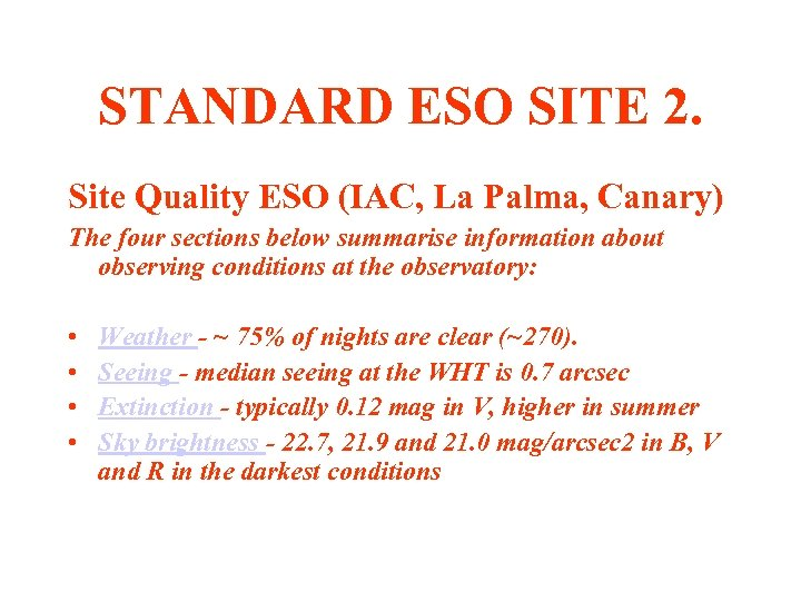 STANDARD ESO SITE 2. Site Quality ESO (IAC, La Palma, Canary) The four sections