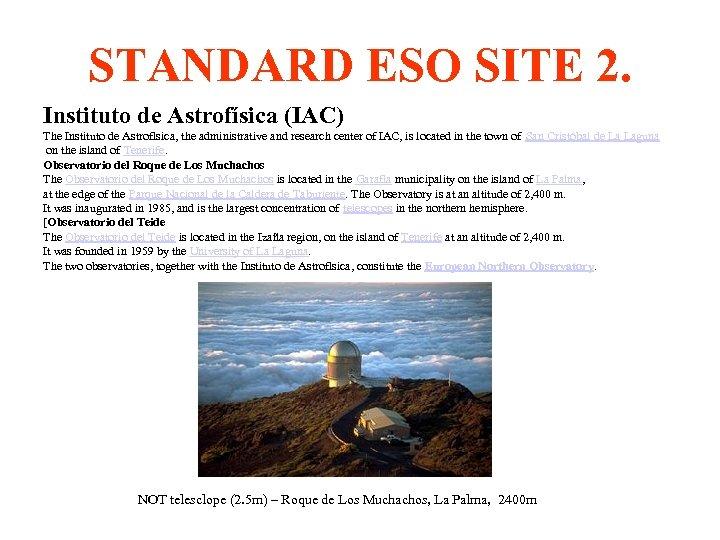 STANDARD ESO SITE 2. Instituto de Astrofísica (IAC) The Instituto de Astrofísica, the administrative