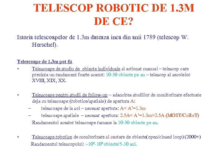 TELESCOP ROBOTIC DE 1. 3 M DE CE? Istoria telescoapelor de 1. 3 m