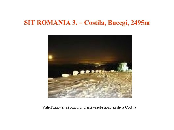 SIT ROMANIA 3. – Costila, Bucegi, 2495 m Vale Prahovei si orasul Ploiesti vazute