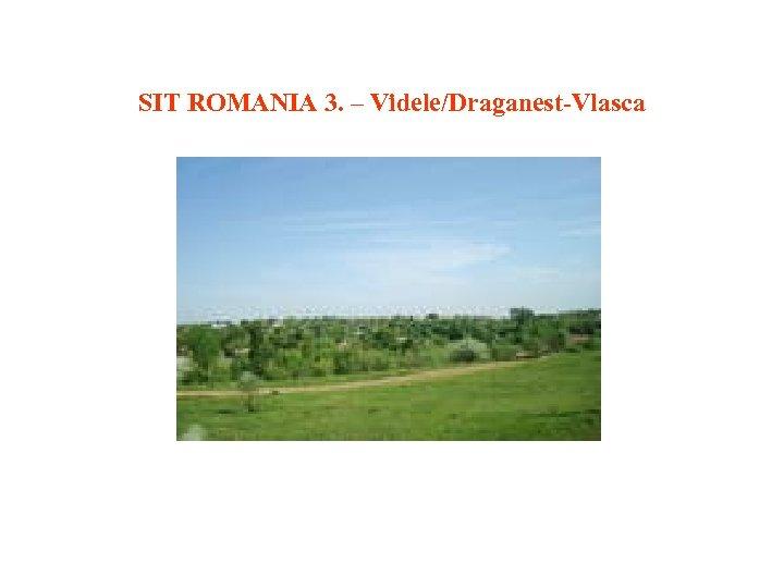SIT ROMANIA 3. – Videle/Draganest-Vlasca