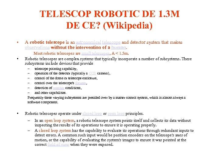 TELESCOP ROBOTIC DE 1. 3 M DE CE? (Wikipedia) • A robotic telescope is