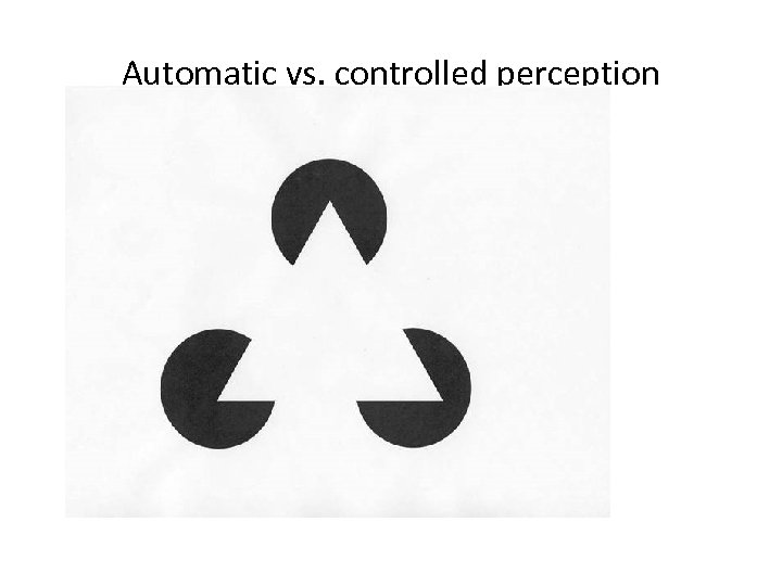 Automatic vs. controlled perception