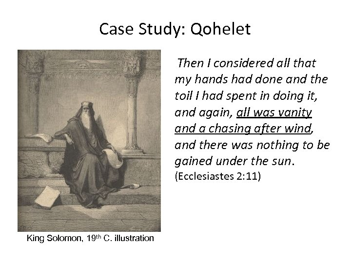 Case Study: Qohelet Then I considered all that my hands had done and the