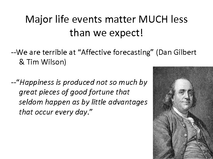 "Major life events matter MUCH less than we expect! --We are terrible at ""Affective"