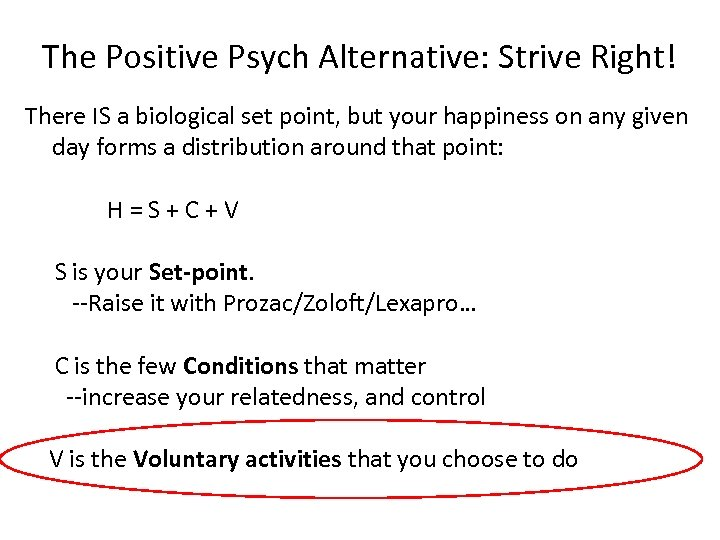 The Positive Psych Alternative: Strive Right! There IS a biological set point, but your
