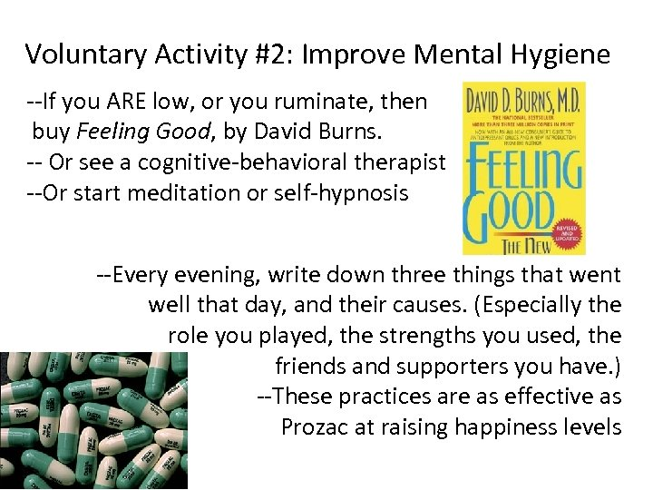 Voluntary Activity #2: Improve Mental Hygiene --If you ARE low, or you ruminate, then
