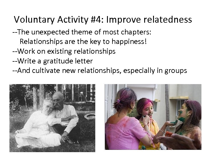 Voluntary Activity #4: Improve relatedness --The unexpected theme of most chapters: Relationships are the