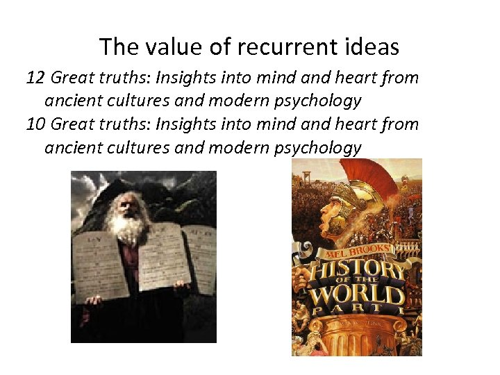 The value of recurrent ideas 12 Great truths: Insights into mind and heart from