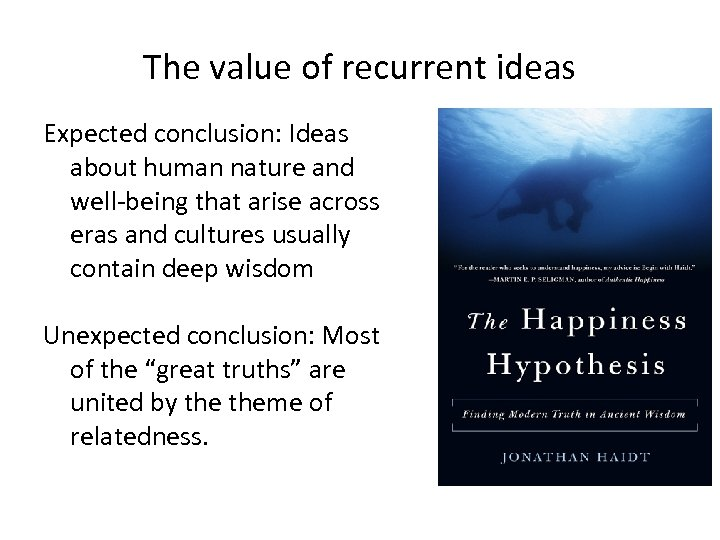 The value of recurrent ideas Expected conclusion: Ideas about human nature and well-being that