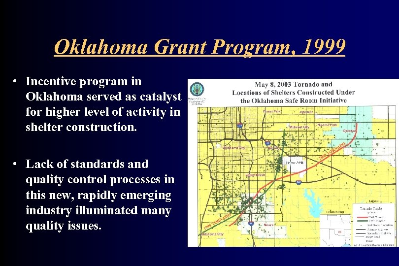 Oklahoma Grant Program, 1999 • Incentive program in Oklahoma served as catalyst for higher