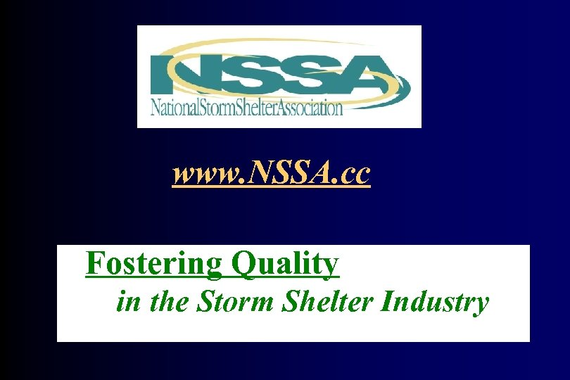 www. NSSA. cc Fostering Quality in the Storm Shelter Industry