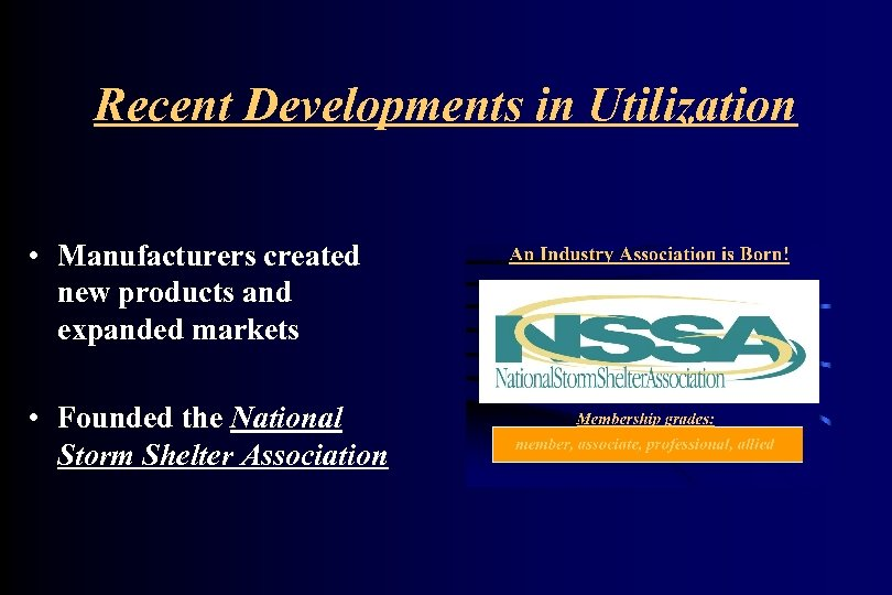 Recent Developments in Utilization • Manufacturers created new products and expanded markets • Founded