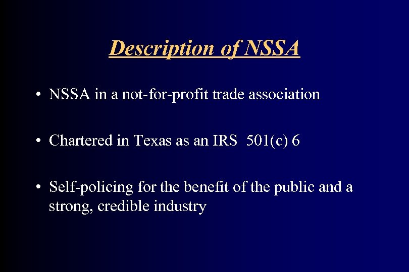 Description of NSSA • NSSA in a not-for-profit trade association • Chartered in Texas