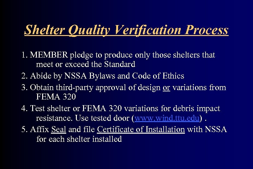 Shelter Quality Verification Process 1. MEMBER pledge to produce only those shelters that meet