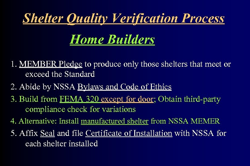 Shelter Quality Verification Process Home Builders 1. MEMBER Pledge to produce only those shelters