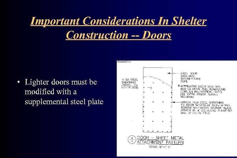 Important Considerations In Shelter Construction -- Doors • Lighter doors must be modified with