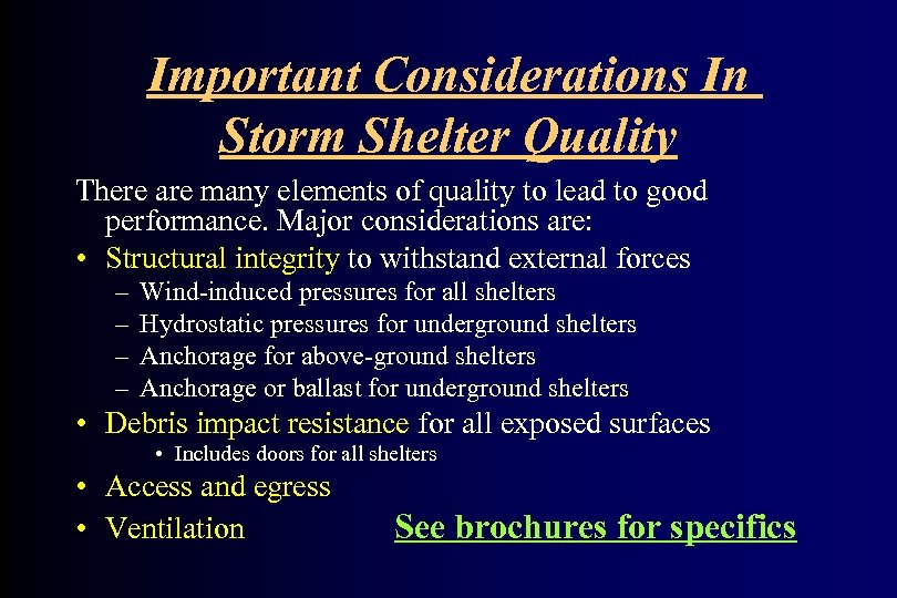 Important Considerations In Storm Shelter Quality There are many elements of quality to lead