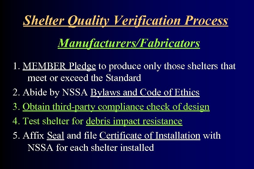 Shelter Quality Verification Process Manufacturers/Fabricators 1. MEMBER Pledge to produce only those shelters that
