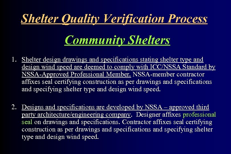 Shelter Quality Verification Process Community Shelters 1. Shelter design drawings and specifications stating shelter
