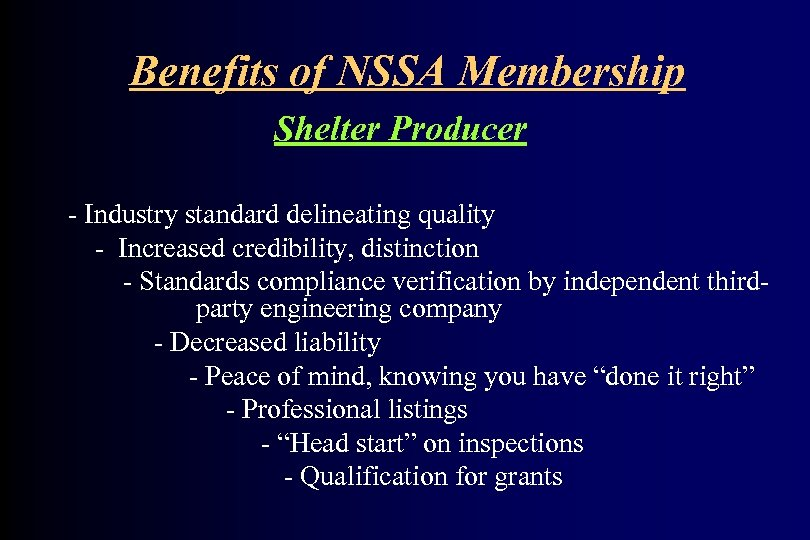 Benefits of NSSA Membership Shelter Producer - Industry standard delineating quality - Increased credibility,