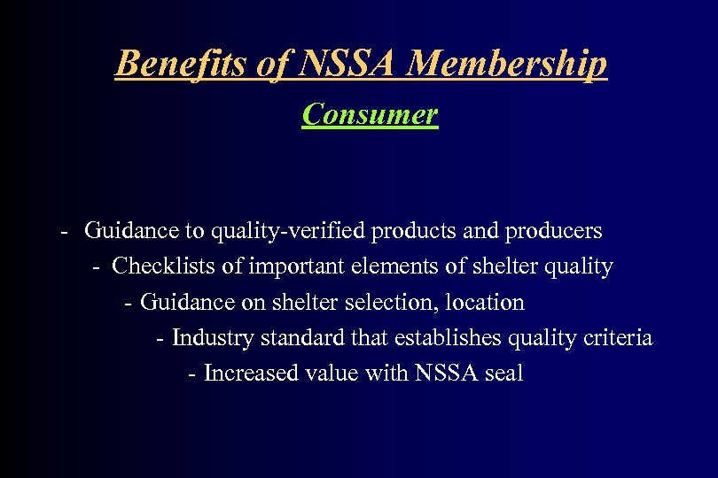 Benefits of NSSA Membership Consumer - Guidance to quality-verified products and producers - Checklists