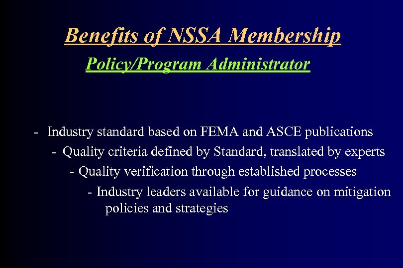 Benefits of NSSA Membership Policy/Program Administrator - Industry standard based on FEMA and ASCE