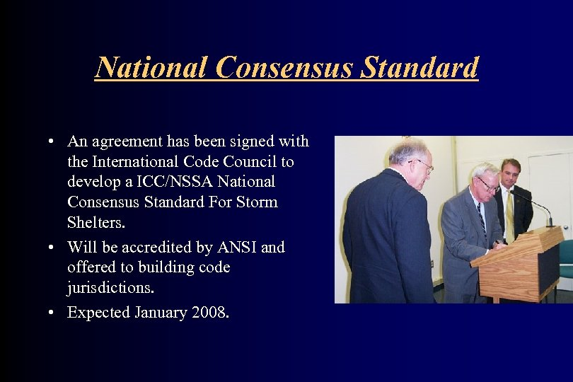 National Consensus Standard • An agreement has been signed with the International Code Council