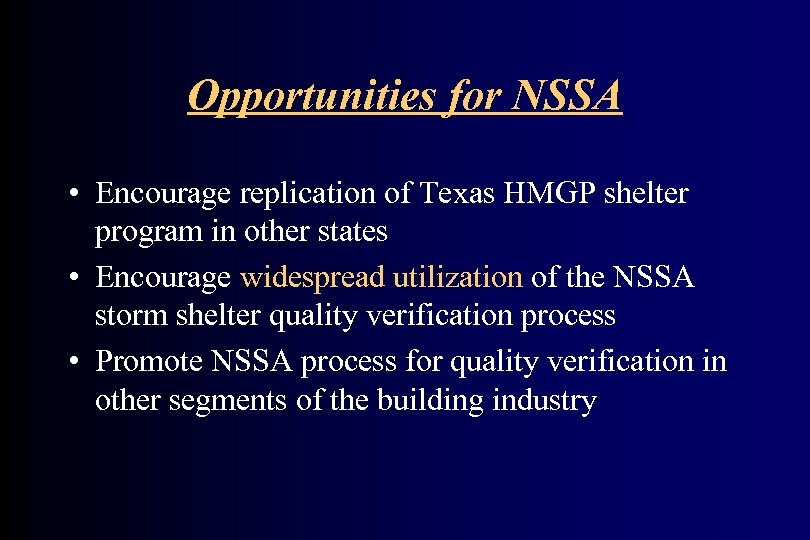 Opportunities for NSSA • Encourage replication of Texas HMGP shelter program in other states