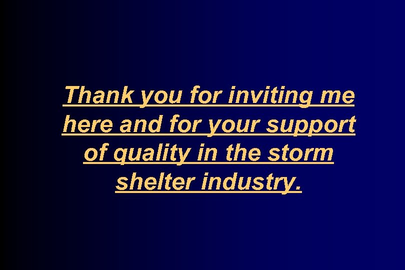 Thank you for inviting me here and for your support of quality in the