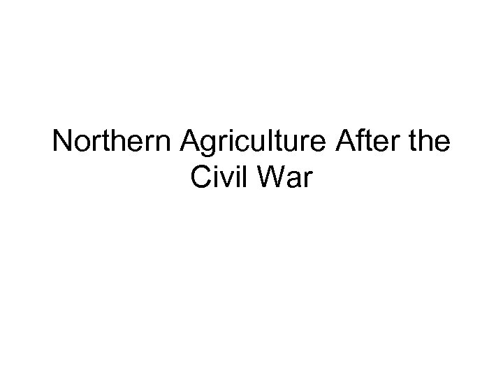 Northern Agriculture After the Civil War