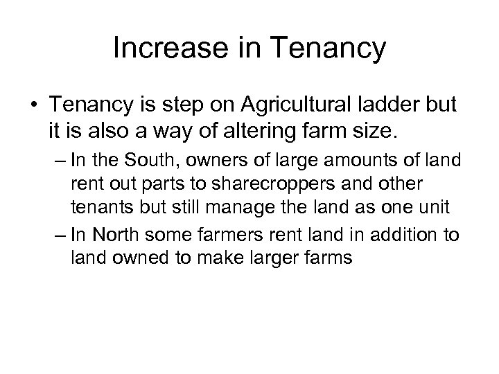 Increase in Tenancy • Tenancy is step on Agricultural ladder but it is also