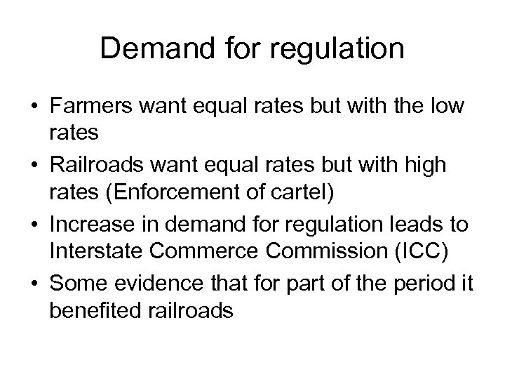 Demand for regulation • Farmers want equal rates but with the low rates •