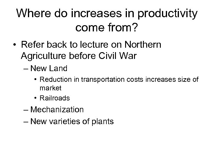 Where do increases in productivity come from? • Refer back to lecture on Northern