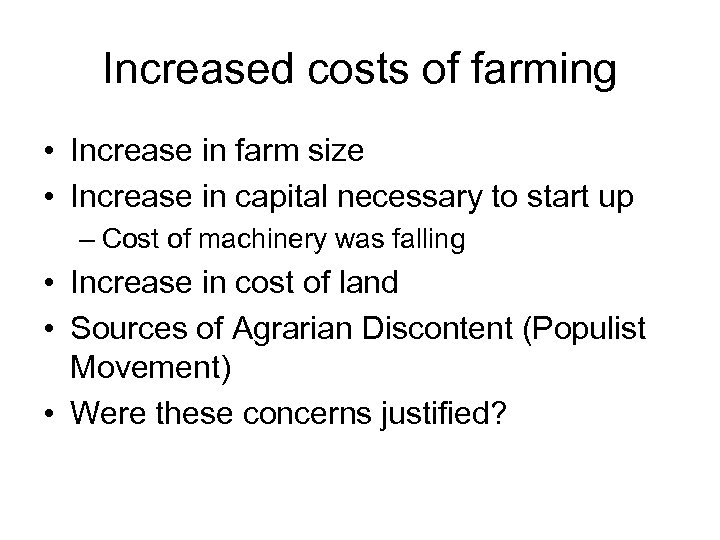 Increased costs of farming • Increase in farm size • Increase in capital necessary